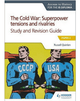 Access to History for the IB Diploma: The Cold War: Superpower tensions and rivalries (20th century) Study and Revision Guide: Paper 2 - IBSOURCE