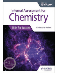 9781510432406, Internal Assessment for Chemistry for the IB Diploma: Skills for Success