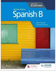 9781510446557: Spanish B for the IB Diploma Second Edition