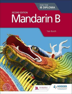 9781510446588, Mandarin B for the IB Diploma Second Edition