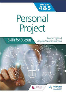 Personal Project for the IB MYP 4&5: Skills for Success (New 2018)