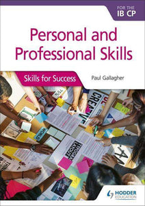 Personal and professional skills for the IB CP: Skills for Success (Not Yet Published Due January 4, 2019)