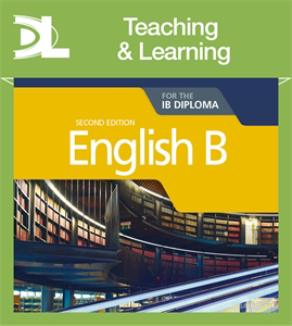 English B for the IB Diploma Teaching and Learning Resources - IBSOURCE