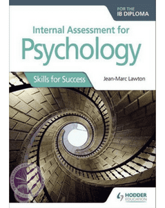 9781510449527, Internal Assessment for Psychology for the IB Diploma: Skills for Success