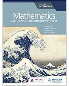 9781510462380, Mathematics for the IB Diploma: Applications and interpretation SL : Applications and interpretation SL