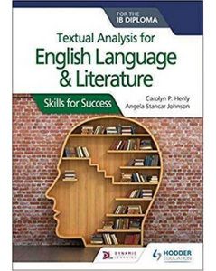 9781510467156: Textual analysis for English Language and Literature for the IB Diploma: Skills for Success