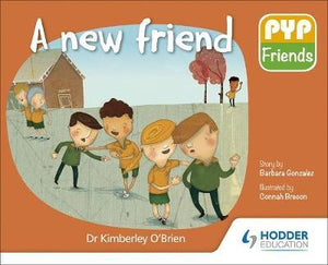 PYP Friends storybook series: A New Friend