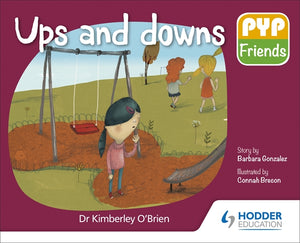 PYP Friends storybook series: Ups and Downs (NYP Due August 2020)