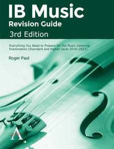 IB Music Revision Guide, 3rd Edition Everything you need to prepare for the Music Listening Examination (Standard and Higher Level 2019–2021) - IBSOURCE