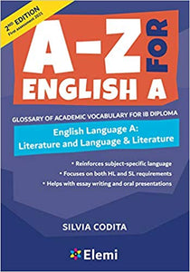 A-Z for English A IB 2nd ed (first assessment 2021): Glossary of academic vocabulary for IB Diploma