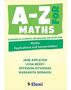 9781916413139: A-Z for Maths: Applications and Interpretation Glossary of academic vocabulary for IB Diplom