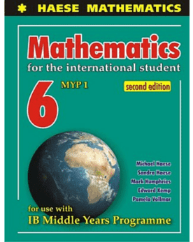 Mathematics for the International Student 6 (MYP 1) Second Edition -Haese Mathematics IBSOURCE