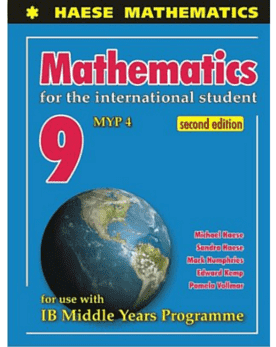 Mathematics for the International Student 9 (MYP 4) second edition -Haese Mathematics IBSOURCE