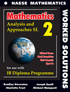 Mathematics: Analysis and Approaches SL WORKED SOLUTIONS (DIGITAL COPY DURATION 2 YEARS)