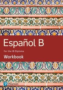 Español B for the IB Diploma Student Workbook (NYP Due July 2020)
