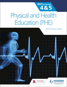 Physical and Health Education (PHE) for the IB MYP 4&5: MYP by Concept (NYP Due May 2022)