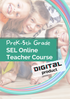 Social Emotional Learning (SEL) Online Teacher Course (Pre K- Grade 5)
