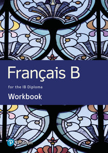 Français B for the IB Diploma Student Workbook (NYP Due January 2021)