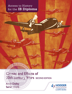 Access to History for the IB Diploma: Causes and effects of 20th-century wars Second Edition -Hodder Education IBSOURCE