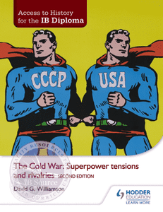 9781471839290, ccess to History for the IB Diploma: The Cold War: Superpower tensions and rivalries Second Edition
