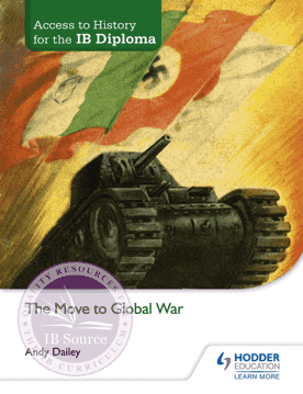 Access to History for the IB Diploma: The Move to Global War -Hodder Education IBSOURCE