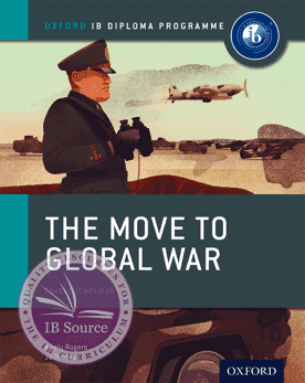 History The Move to Global War Course Book -Oxford University Press IBSOURCE