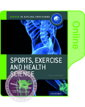 IB Sports, Exercise and Health Science Online Course Book -Oxford University Press IBSOURCE