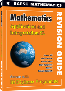Mathematics: Applications and Interpretation SL REVISION GUIDE 12 month license