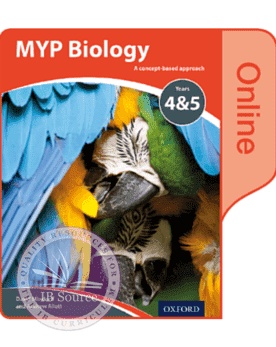 MYP Biology Y4&5 Online Student Book NOT YET PUBLISHED DUE MAY 05, 2017 -Oxford University Press IBSOURCE