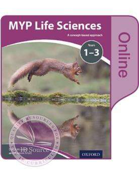 MYP Life Sciences Y1-3 Online Student Book NOT YET PUBLISHED DUE SEPTEMBER 9, 2017 -Oxford University Press IBSOURCE