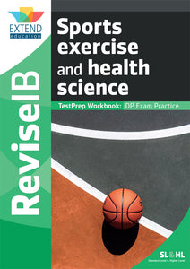 Sports Exercise and Health Science TestPrep Workbook (SL & HL)