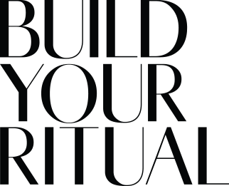 Build Your Ritual