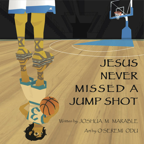Jesus Never Missed A Jump Shot