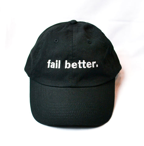 """FAIL BETTER"" DAD HAT"