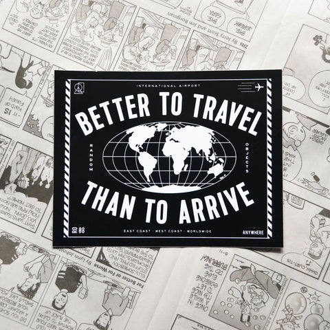 """BETTER TO TRAVEL"" STICKER"