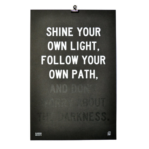 SHINE YOUR LIGHT PRINT