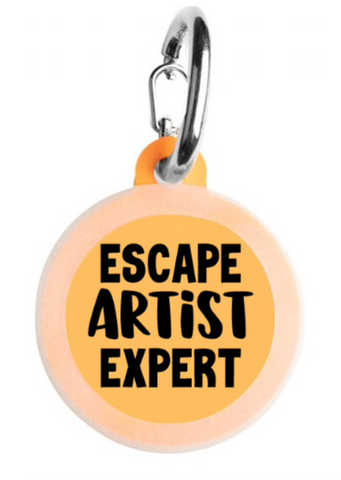 Escape Artist Expert Pet Tag