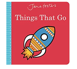 Things That Go by Jane Foster
