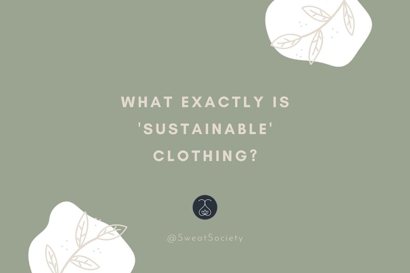 What Exactly Is Sustainable Clothing?