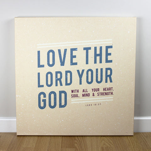 Christian wall art featuring scripture verse from Luke. 'Love the Lord your God with all your heart, soul, mind and strength'. Printed on quality canvas and hand-stretched. Bold, contemporary, coloured designs on soft, natural brown. 4 sizes. Free Delivery.