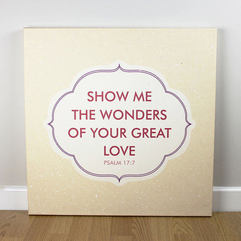 Christian wall art featuring scripture verse from Psalms. 'Show me the wonders of your great love'. Printed on quality canvas and hand-stretched. Bold, contemporary, coloured designs on soft, natural brown. 4 sizes. Free Delivery.
