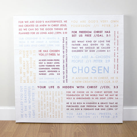 Christian wall art featuring a collection of scripture verses about being 'Chosen'.  Printed on quality canvas and hand-stretched. Bold, coloured words on wood effect with a rustic finish . 4 sizes. Free Delivery.