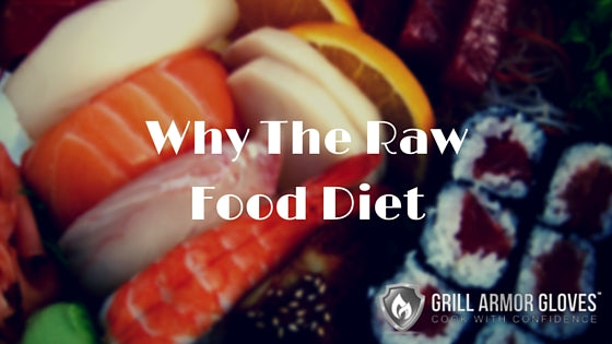 Why The Raw Food Diet - Grill Armor Gloves