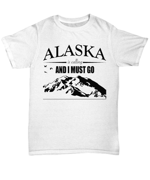 Alaska Is Calling Tshirt