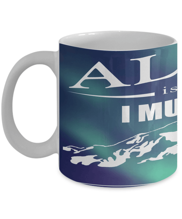 Alaska Coffee Mugs Cups Find Unique Gifts Here The Alaska Frontier