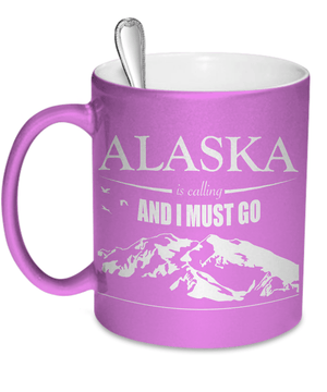 Alaska Is Calling I Must Go | Metallic Colored Mugs