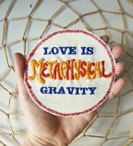 Love is Metaphysical Gravity. Bucky Fuller Quote Embroidered Patch