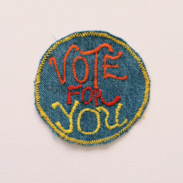Vote For You Hand Embroidered Patch