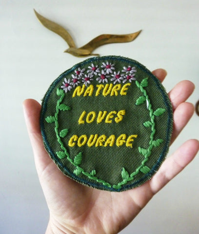 Nature Loves Courage Embroidered Patch