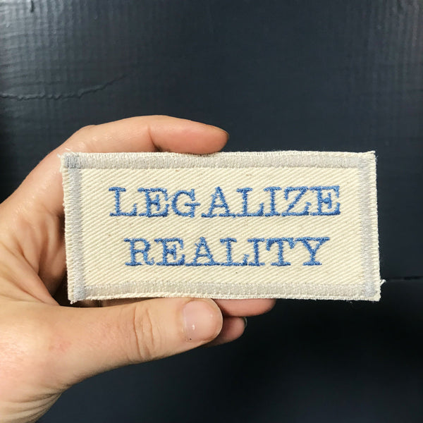 Legalize Reality. Handmade Embroidered Canvas Patch. One of a kind